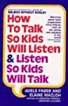How To Talk So Kids Will Listen And L...