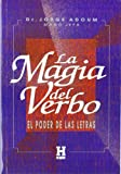 La Magia Del Verbo/ the Magic of the Verb (Spanish Edition) (9501700062) by Adoum, Jorge