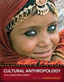 Cultural Anthropology in a Globalizing World (3rd Edition)