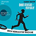Der Rosie-Effekt: Noch verrückter nach ihr Audiobook by Graeme Simsion Narrated by Oliver Kube