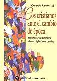 Los Cristianos Ante El Cambio de Epoca (Spanish Edition)