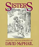 Sisters (0152753192) by McPhail, David M.