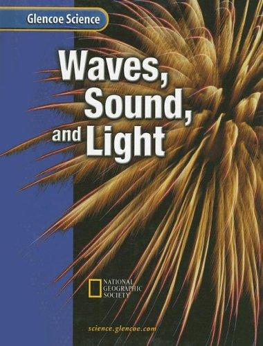 Waves, Sound, and Light (Glencoe Science)