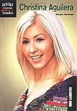 Christina Aguilera (Celebrity Bios)
