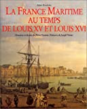 echange, troc Alain Boulaire - La France maritime au temps de Louis XV et Louis XVI