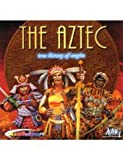 The Aztec: True History of the Empire