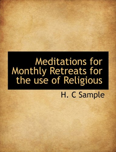 Meditations for Monthly Retreats for the use of Religious