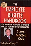 img - for The Employee Rights Handbook: Effective Legal Strategies to Protect Your Job from Interview to Pink Slip (Law As It Applies to Other Pro) book / textbook / text book