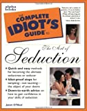 img - for The Complete Idiot's Guide to the Art of Seduction Paperback - December 1, 1998 book / textbook / text book