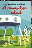 echange, troc Jean-Philippe Arrou-Vignod - Le Camembert volant