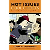 Hot Issues, Cool Choices: Facing Bullies, Peer Pressure, Popularity, and Put-Downs ~ Sandra McLeod Humphrey