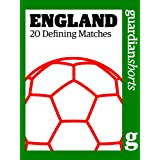 England: 20 Defining Matches (Guardian Shorts)by The Guardian