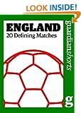 England: 20 Defining Matches (Guardian Shorts)