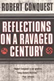 Reflections on a Ravaged Century (0393320863) by Conquest, Robert