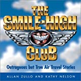 The Smile-High Club:  Outrageous but True Air Travel Stories (0740727273) by Nelson, Kathy