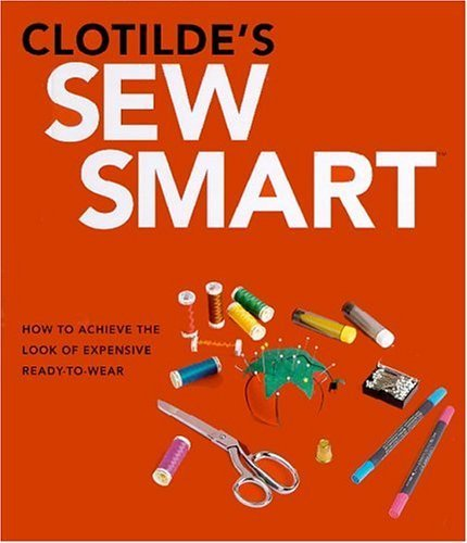 Clotilde's Sew Smart by Clotilde (2004-03-03) (Sew Smart compare prices)
