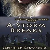 A Storm Breaks: Wicked on the Wind, Volume 3 | Jennifer Chambers