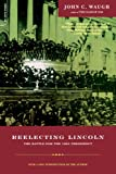 Reelecting Lincoln: The Battle For The 1864 Presidency (0306810220) by Waugh, John
