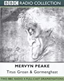 Mervyn Peake Titus Groan (BBC Radio Collection)