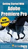Getting Started with Adobe Premiere Pro [VHS]