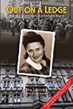 Out on a Ledge: Enduring the Lodz Ghetto, Auschwitz, and Beyond (2nd edition)