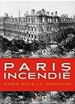 Paris Incendi� Pendant la Commune - 1871