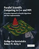 img - for Parallel Scientific Computing in C++ and MPI: A Seamless Approach to Parallel Algorithms and their Implementation PAP/CDR edition by Karniadakis, George Em, Kirby II, Robert M. (2003) Paperback book / textbook / text book