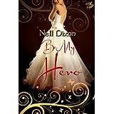 Be My Hero ~ Nell Dixon