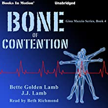 Bone of Contention: Gina Mazzio, 4 Audiobook by Bette Golden Lamb, J.J. Lamb Narrated by Beth Richmond