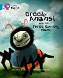 Greedy Anansi and His Three Cunning Plans: Topaz/Band 13 (Collins Big Cat) (0007465351) by Birch, Beverley