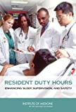 img - for Resident Duty Hours: Enhancing Sleep, Supervision, and Safety book / textbook / text book