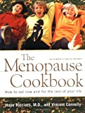 The Menopause Cookbook: How to Eat Now and for the Rest of Your Life