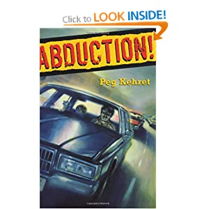 abduction by peg kehret Abduction by peg kehret about the book: matt sholter is missing from school he  knows better than to leave with anyone and yet the clues all say.