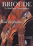 echange, troc Christiane Keller - Brioude La basilique Saint-Julien dans la lumière de Kim En Joong