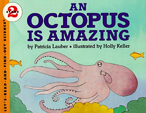 An Octopus Is Amazing (Let's-Read-and-Find-Out Science, Stage 2)