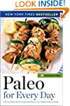 Paleo for Every Day: 4 Weeks of Paleo...