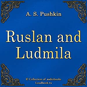 Ruslan and Ludmila [Russian Edition] Audiobook