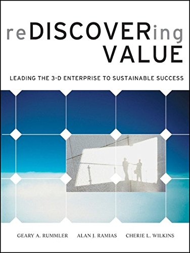 Rediscovering Value: Leading the 3-D Enterprise to Sustainable Success