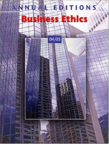 Annual Editions: Business Ethics 04/05 (Annual Editions)