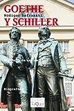 Goethe y Schiller / Goethe and Schiller: Historia de una amistad / Story of a Friendship