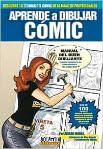 Aprende a dibujar Comic/ Learn to Draw Comic: Manual Del Buen
