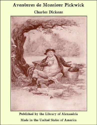 Charles Dickens - Aventures de Monsieur Pickwick