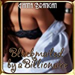 Blackmailed by a Billionaire: Billionaire, Dubcon, Submission, Public Humiliation | Fianna Branigan