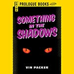 Something in the Shadows | Vin Packer
