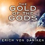 The Gold of the Gods | Erich von Daniken