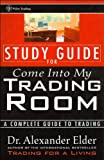 A. Elder's Study Guide for Come Into My Trading Room(Study Guide for Come Into My Trading Room: A Complete Guide to Trading (Paperback))2002