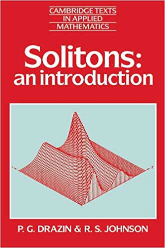 Solitons: An Introduction (Cambridge Texts in Applied Mathematics)