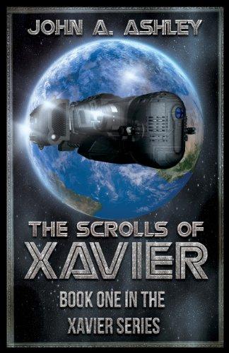 Book: The Scrolls of Xavier by John A. Ashley