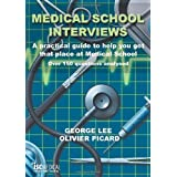 Medical School Interviews: A Practical Guide to Help You Get That Place at Medical School - Over 150 Questions Analysedby George Lee