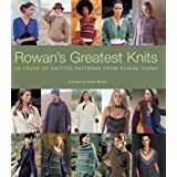 Rowan's Greatest Knits: 30 Years of Knitted Patterns from Rowan Yarnsby Rowan Yarns Ltd